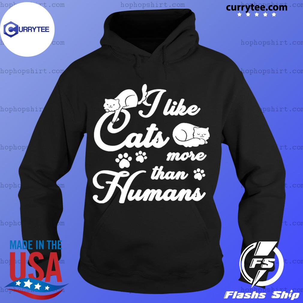 I Like Cats More Than Humans Shirt Hoodie