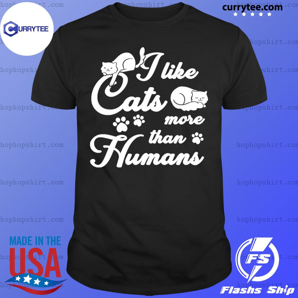 I Like Cats More Than Humans Shirt
