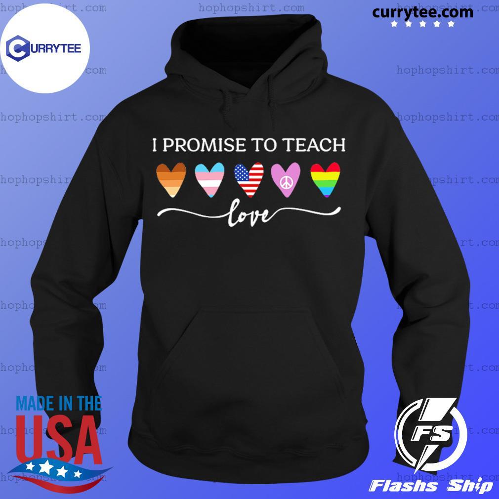 I Promise To Teach Love Heart Us Flag Lgbt Peace Shirt Hoodie
