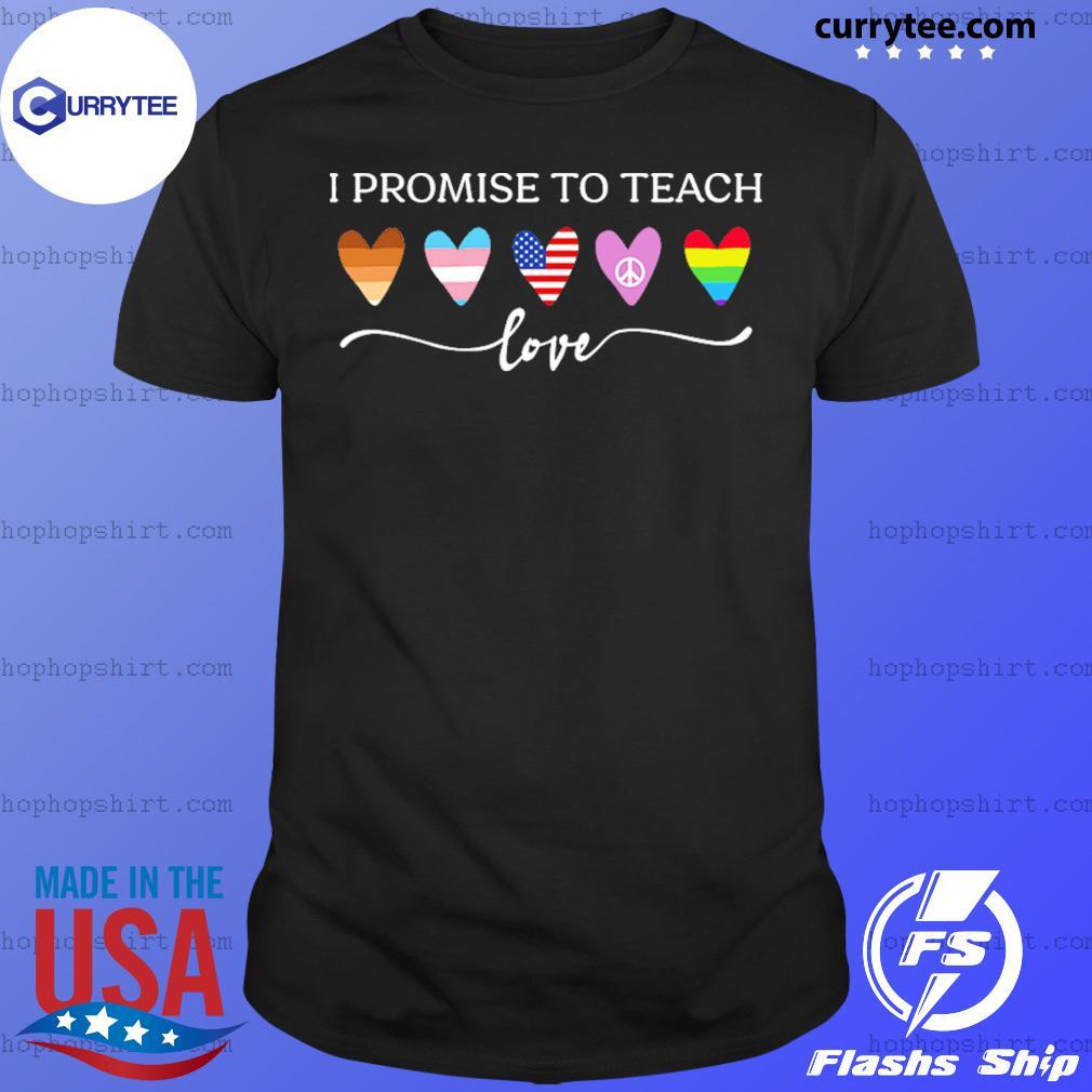 I Promise To Teach Love Heart Us Flag Lgbt Peace Shirt