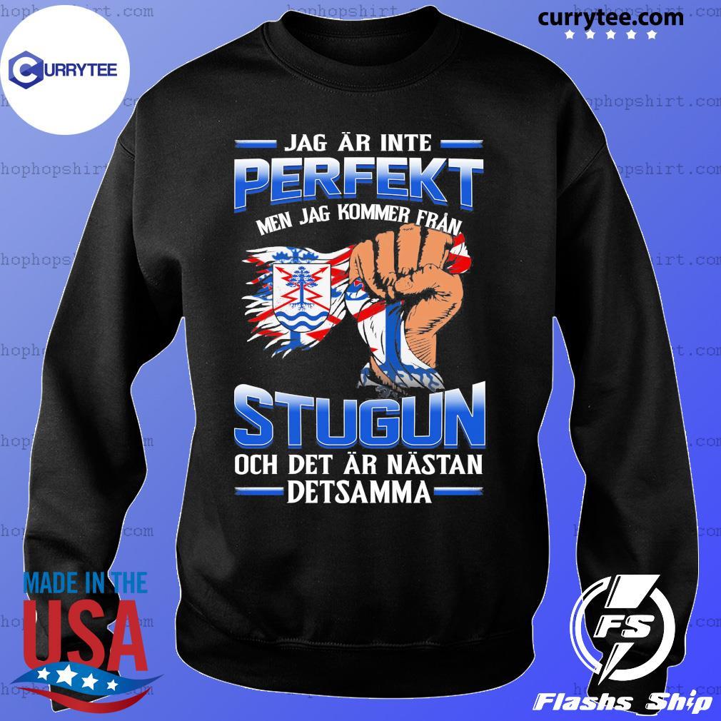 Jag Ar Inte Perfekt Stugun Och Det Ar Nastan Detsamma Shirt Sweater