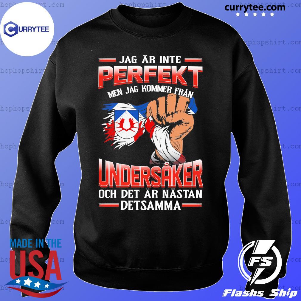 Jag Ar Inte Perfekt Undersaker Och Det Ar Nastan Detsamma Shirt Sweater