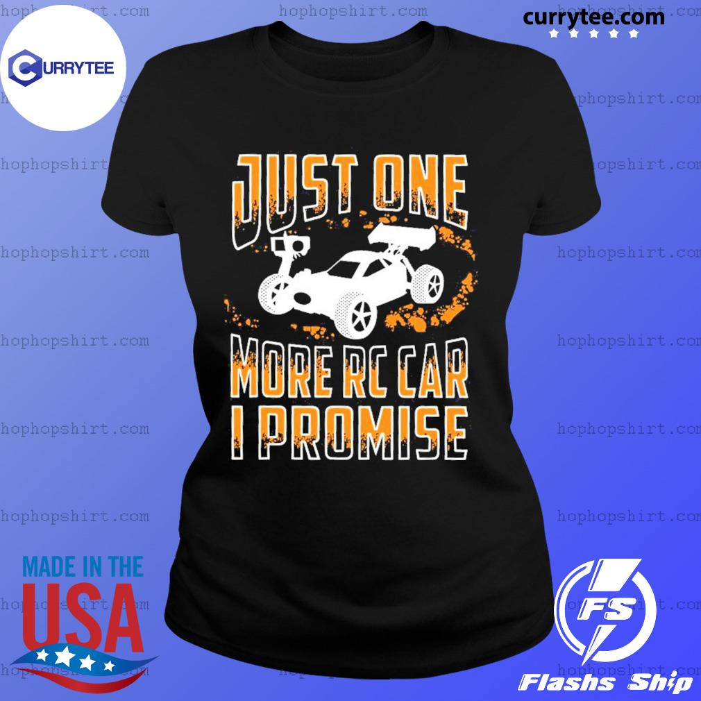 Just One More Rc Car I Promise Shirt Ladies Tee