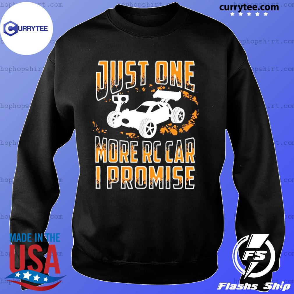 Just One More Rc Car I Promise Shirt Sweater
