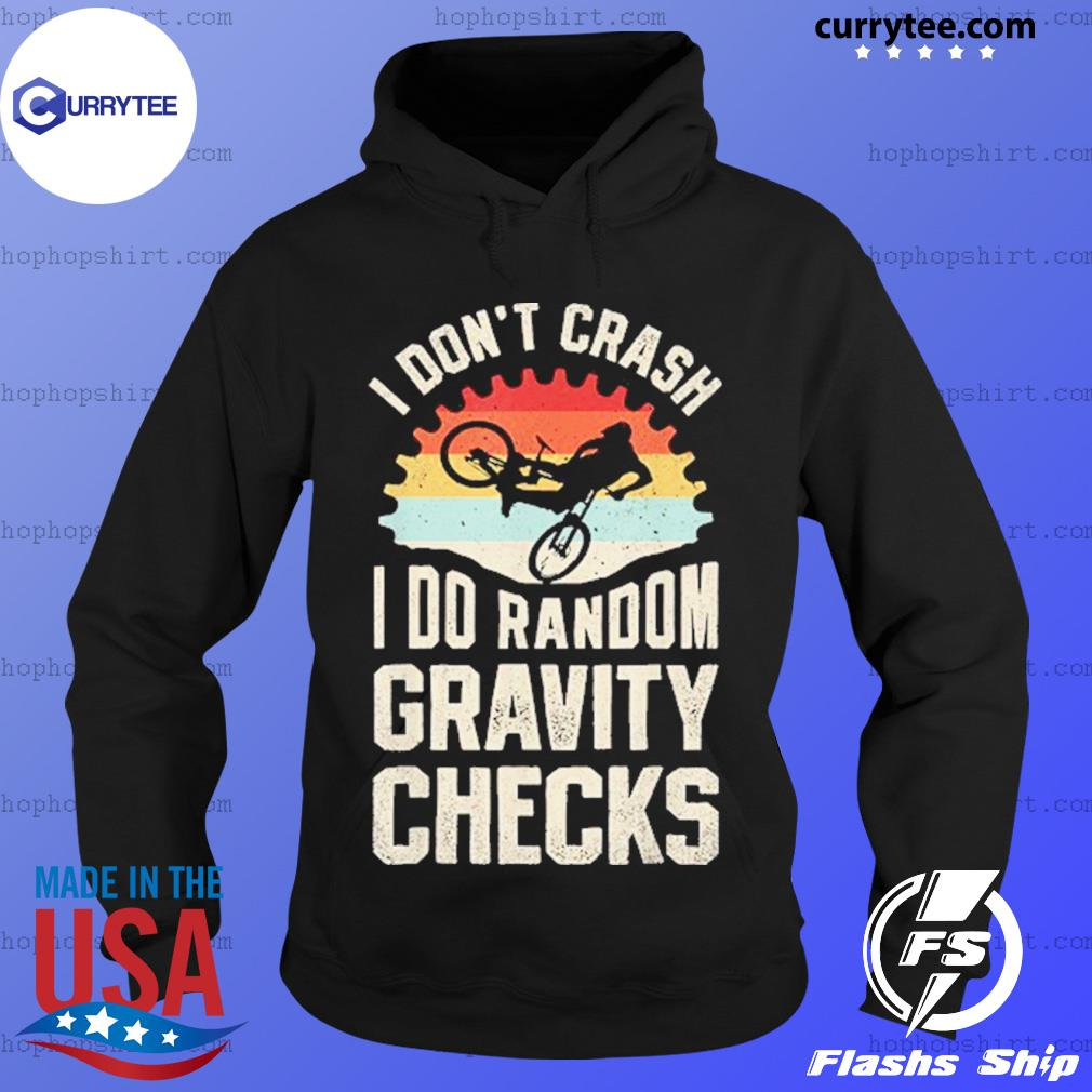 Mountain Biking I Don't Crash I Do Random Gravity Checks VIntage T-Shirt Hoodie