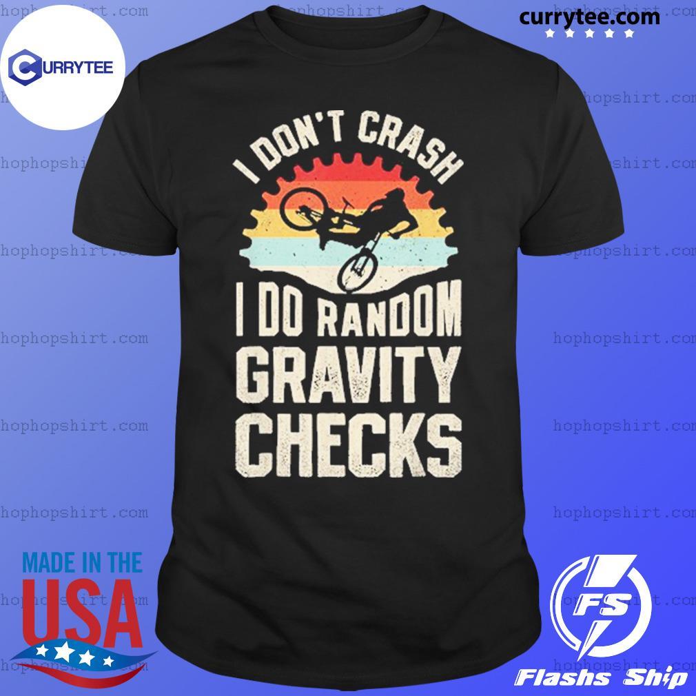 Mountain Biking I Don't Crash I Do Random Gravity Checks VIntage T-Shirt
