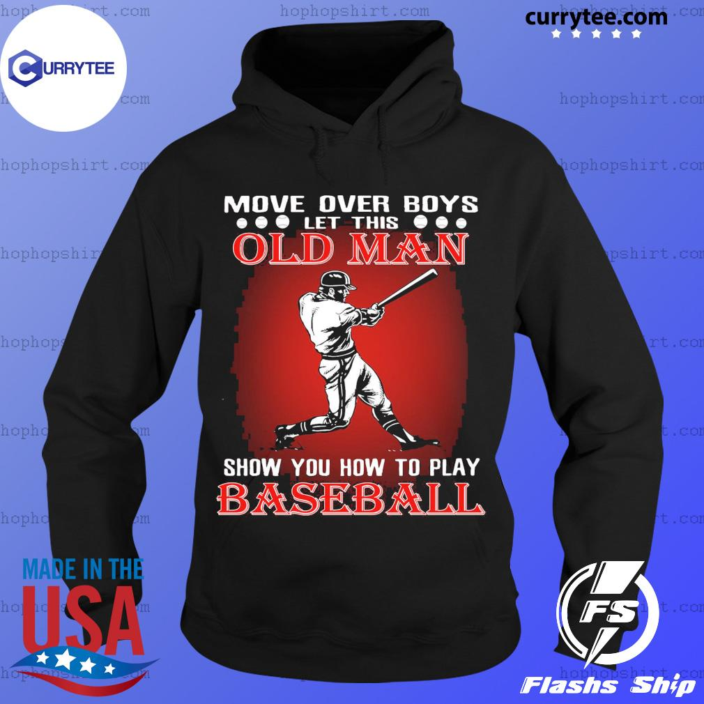 Move Over Boys Let This Old Man Baseball Shirt Hoodie