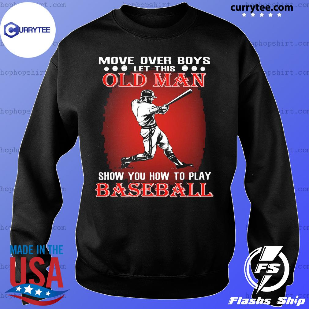 Move Over Boys Let This Old Man Baseball Shirt Sweater