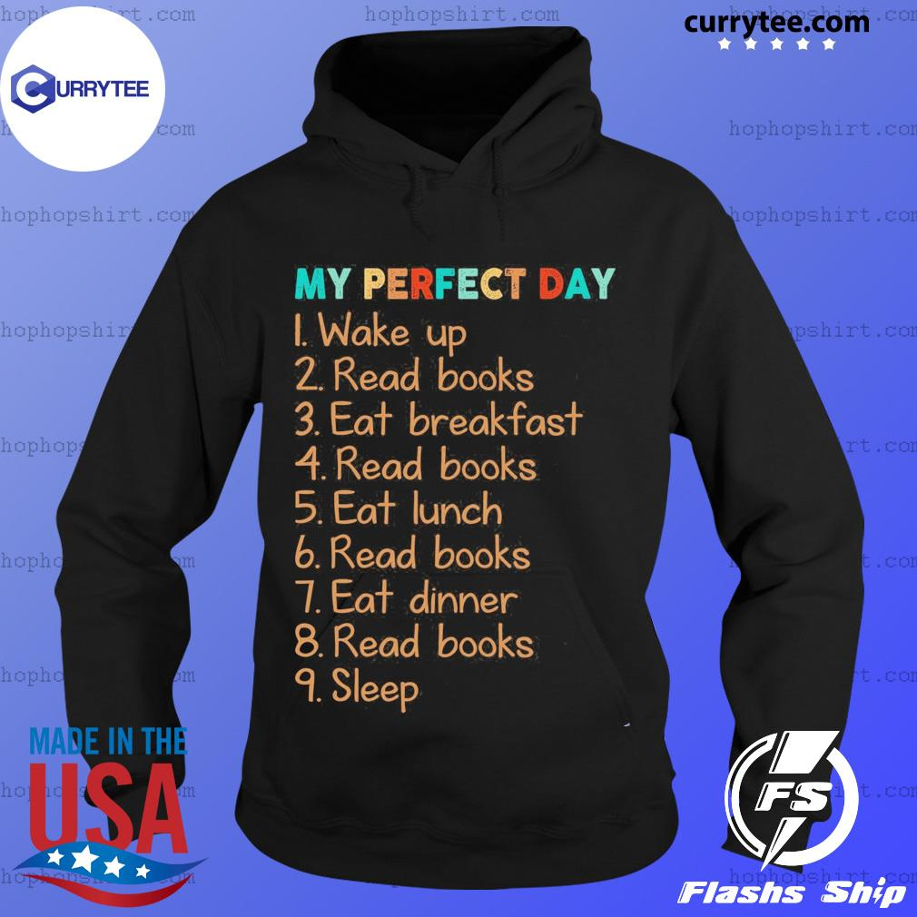 My Perfect Day Wake Up Read Books Eat Breakfast Read Books Shirt Hoodie