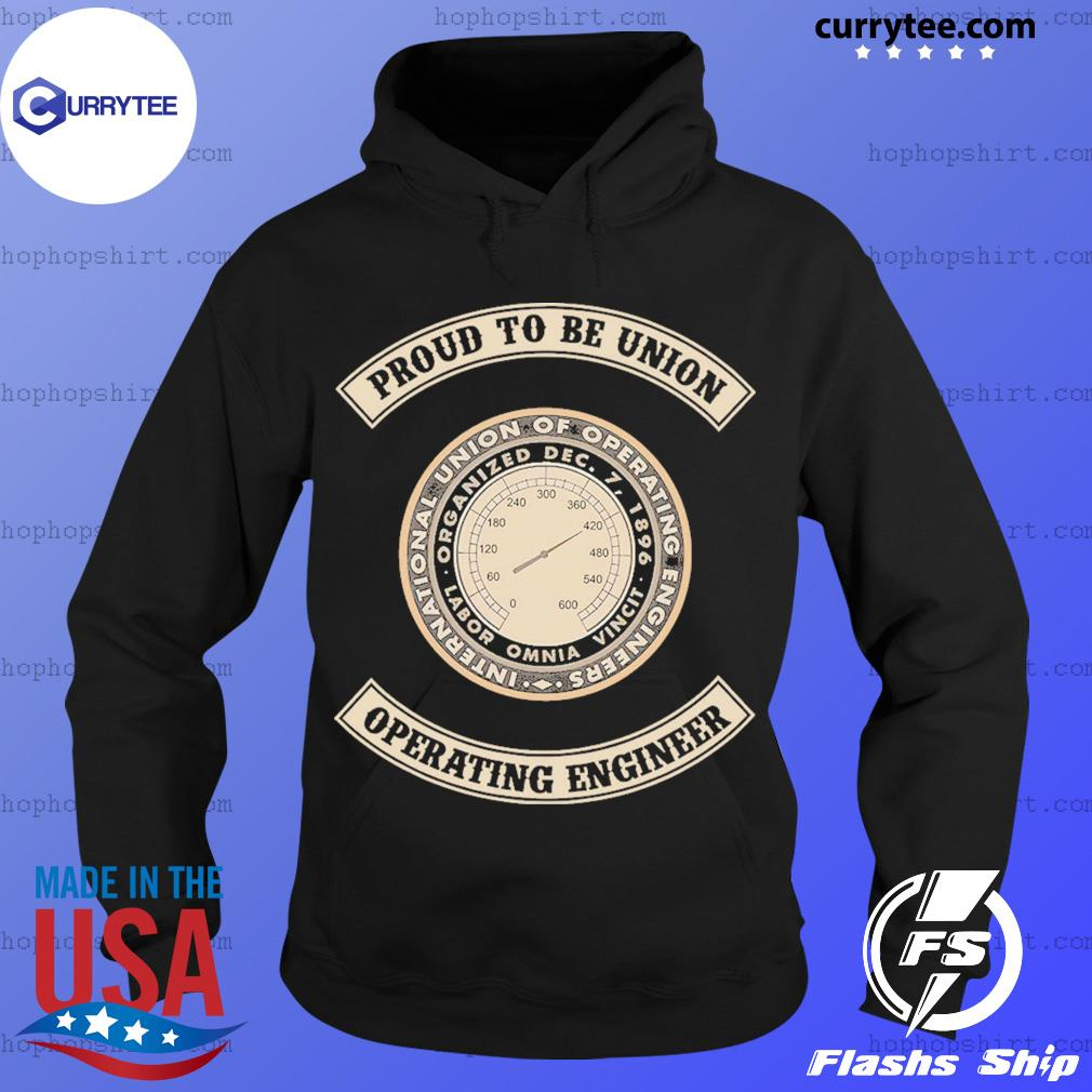 Proud To Be Union Operating Engineer Shirt Hoodie