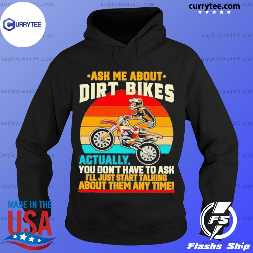 Retro Ask Me About Dirt Bikes Actually You Dont Have To Ask Vintage Hoodie