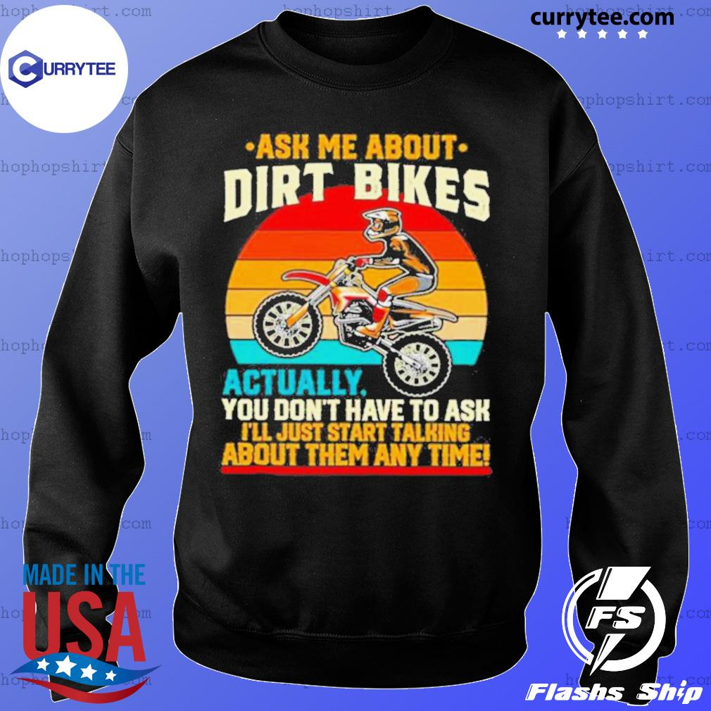 Retro Ask Me About Dirt Bikes Actually You Dont Have To Ask Vintage Sweater