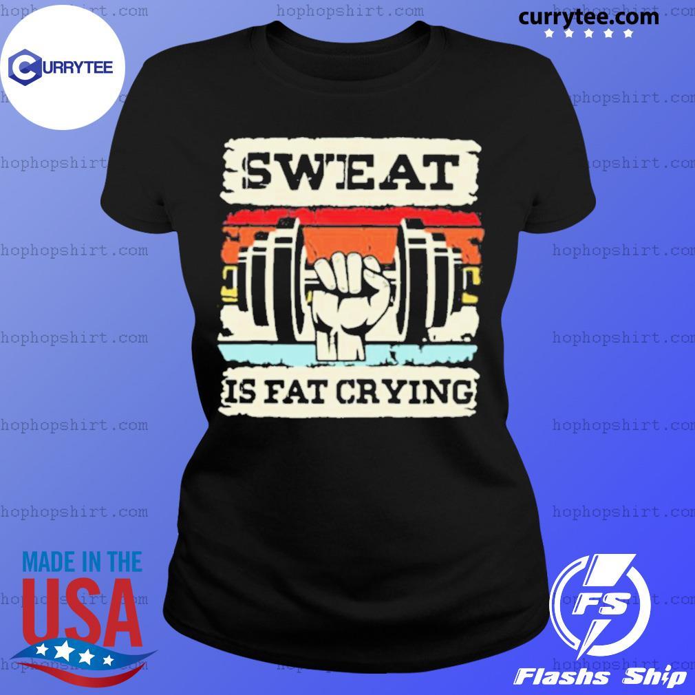 Retro Sweat Is Fat Crying Weightifling Vintage Ladies Tee