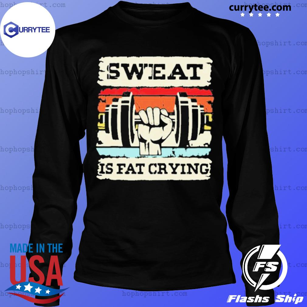Retro Sweat Is Fat Crying Weightifling Vintage LongSleeve