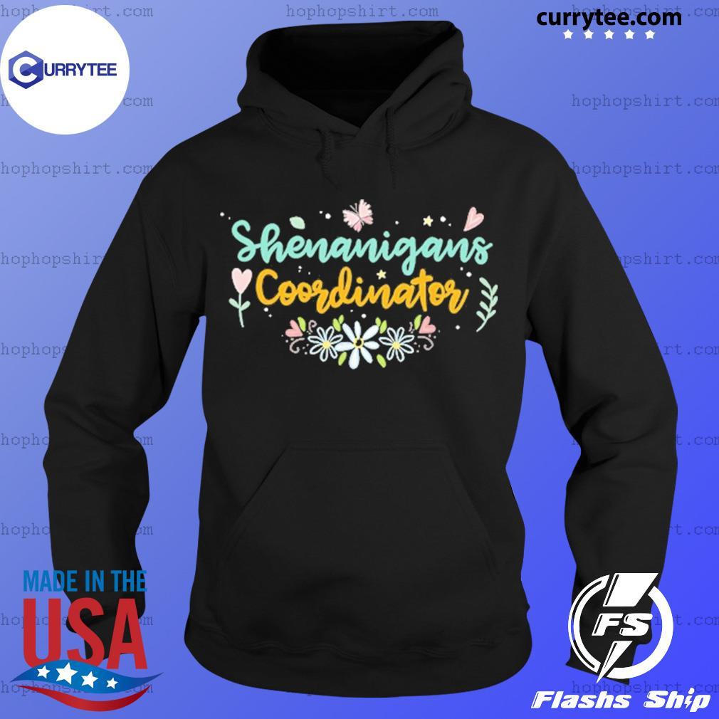 Shenanigans Coordinator Shirt Hoodie