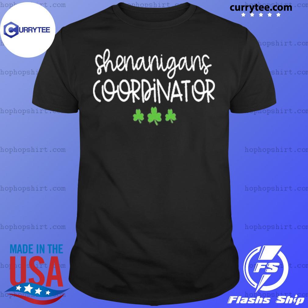 Shenanigans Coordinator St Patrick's Day Shirt