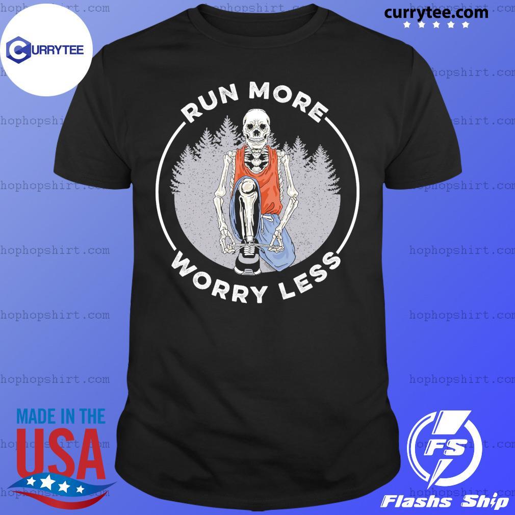 Skeleton Run More Worry Less Shirt
