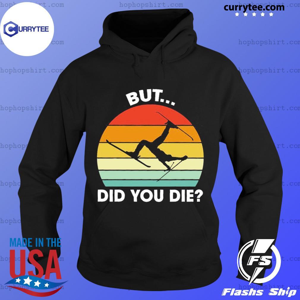 Skiing But Did You Die Vintage Retro Shirt Hoodie