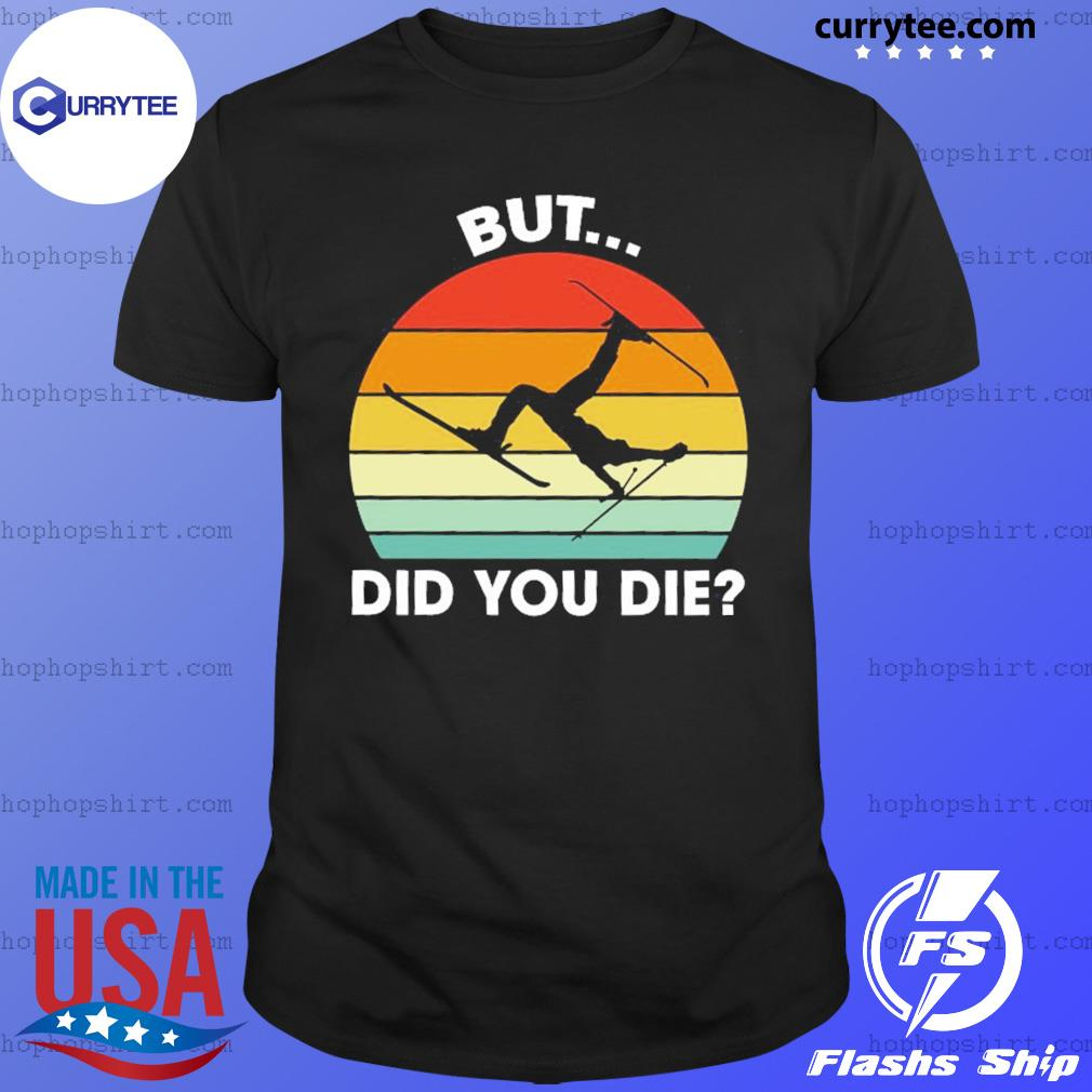 Skiing But Did You Die Vintage Retro Shirt