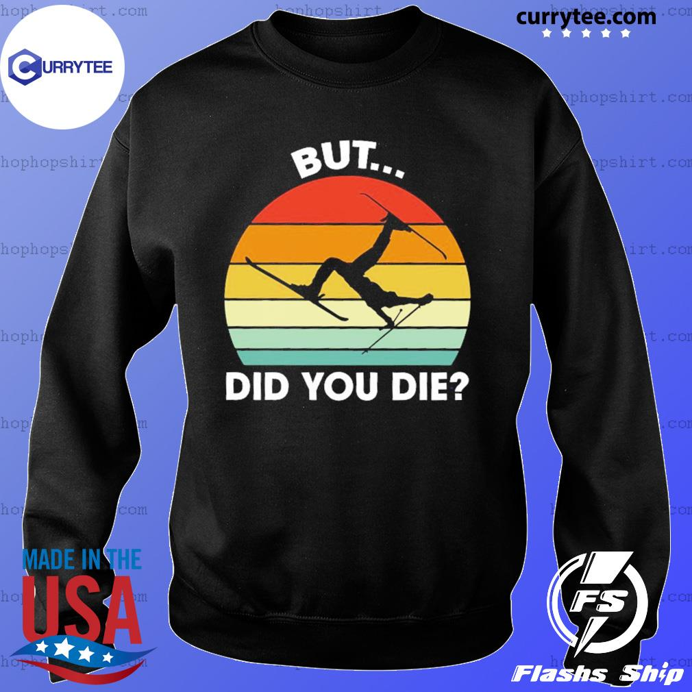 Skiing But Did You Die Vintage Retro Shirt Sweater