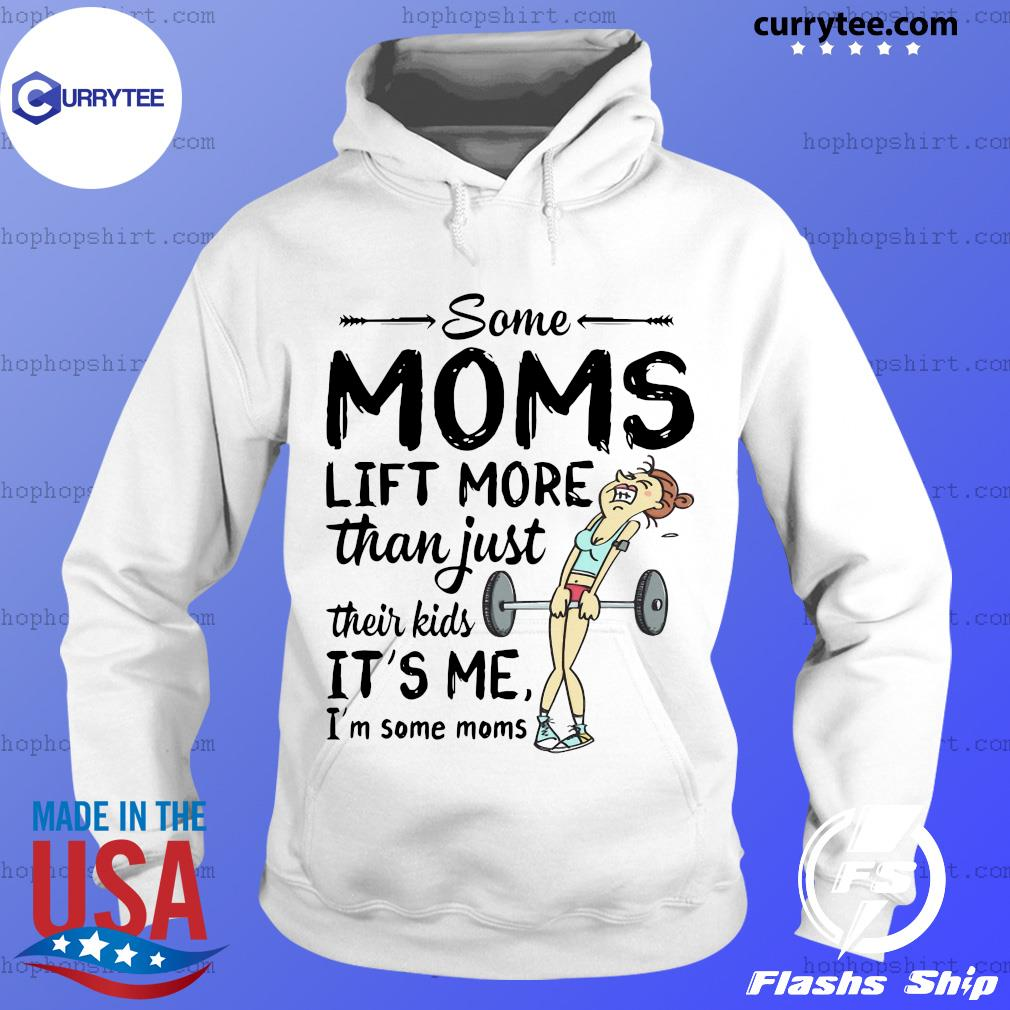 Some Moms Lift More Than Just Their Kids Hoodie