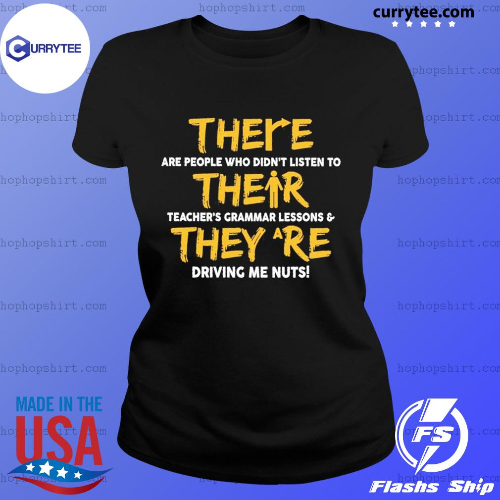 There Are People Who Didn't Listen To Their They Are Driving Me Nuts Shirt Ladies Tee