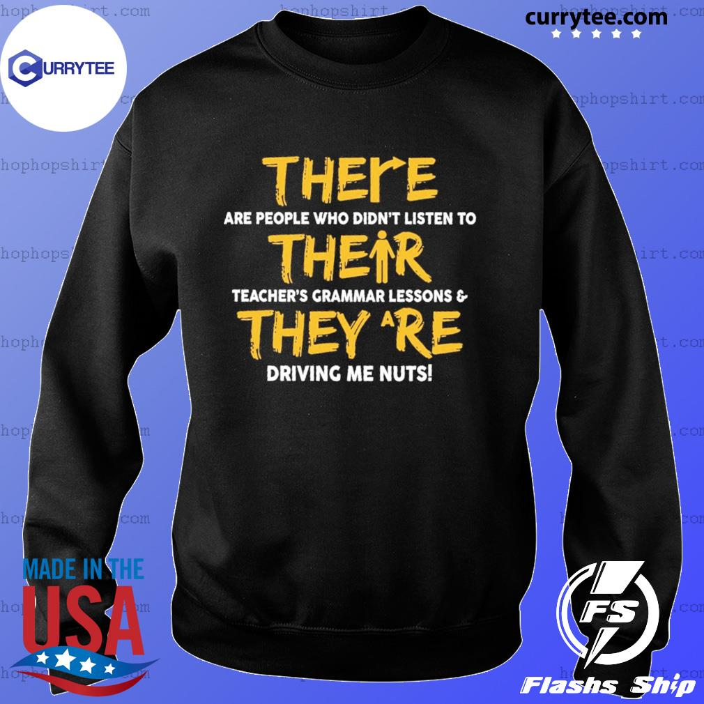 There Are People Who Didn't Listen To Their They Are Driving Me Nuts Shirt Sweater