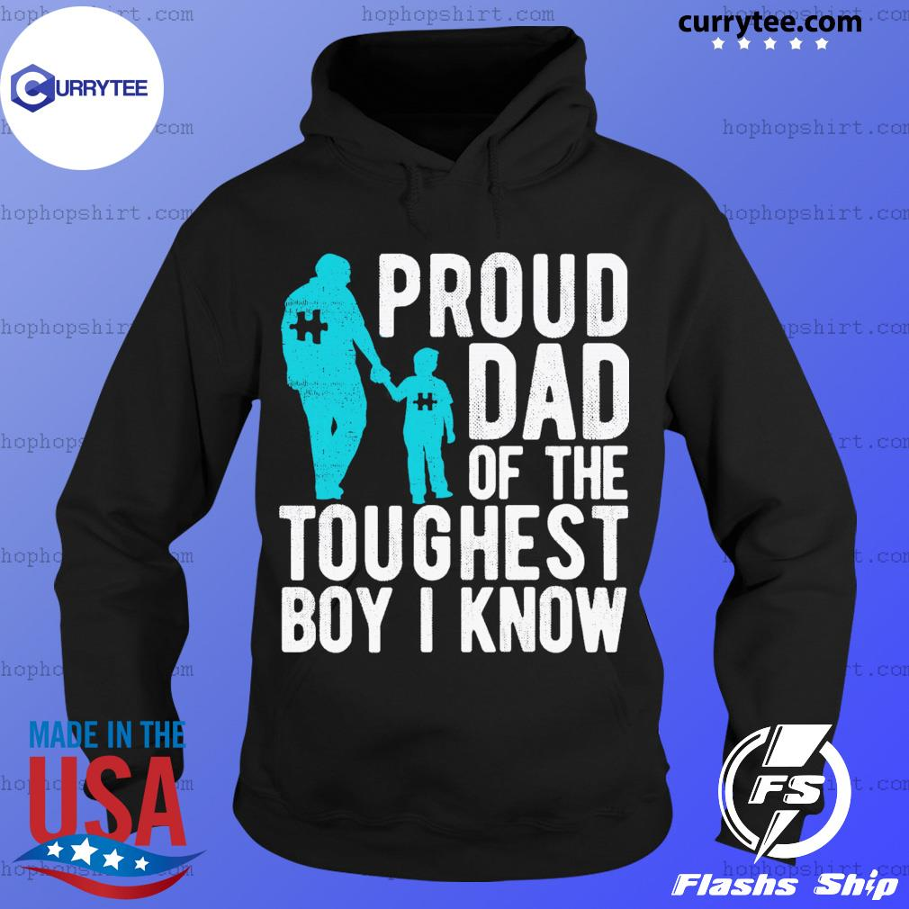 Proud Dad Of The Toughest Boy I Know Shirt Hoodie