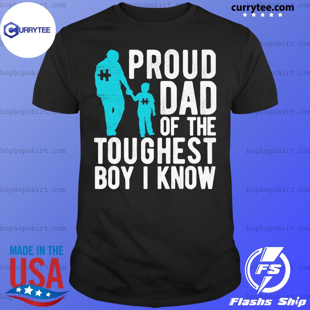 Proud Dad Of The Toughest Boy I Know Shirt