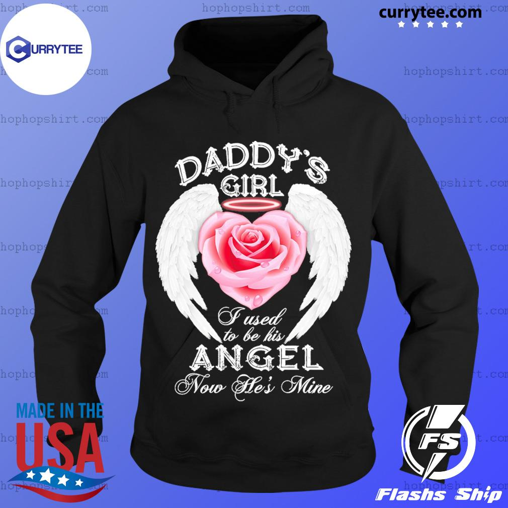 Daddy's Girl I Used To Be His Angel Now He's Mine Shirt Hoodie