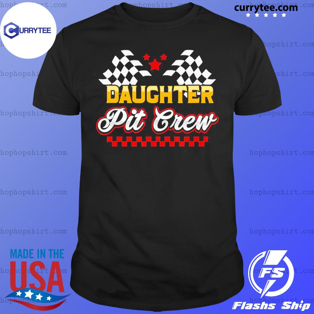 Daughter Pit Crew for Racing Party T-Shirt