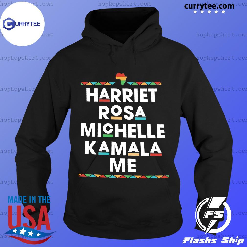 Harriet Rosa Michelle Kamala Me Shirt Hoodie