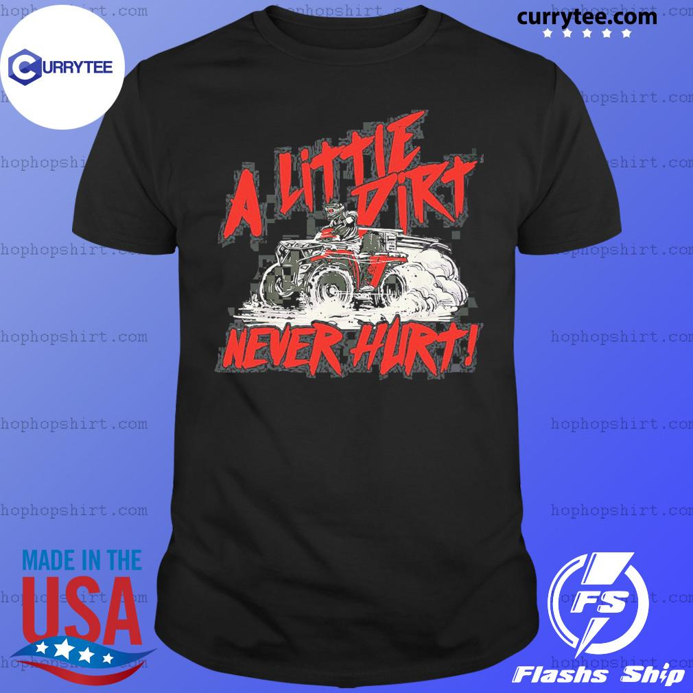 Wheeler A Little Dirt Never Hurt Shirt