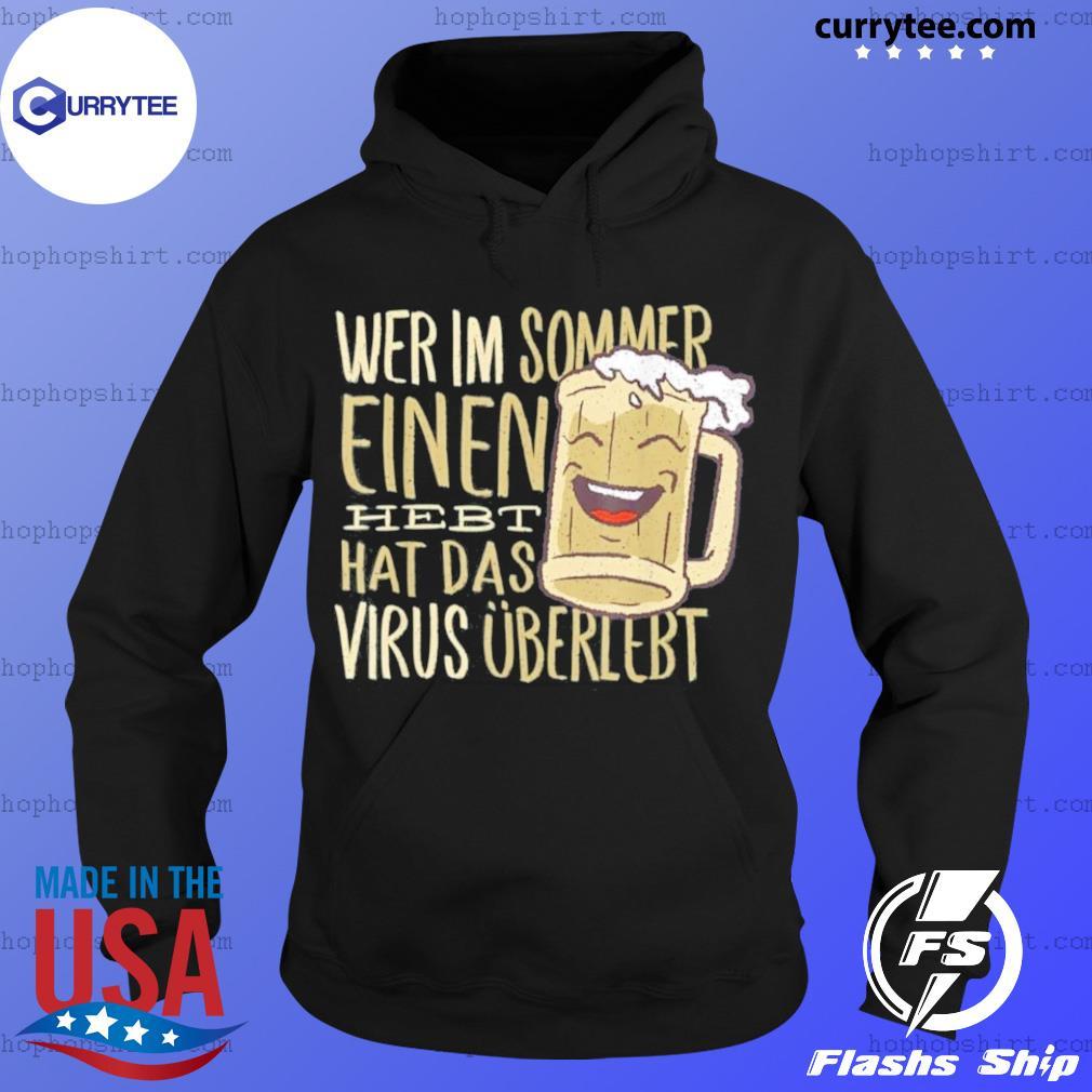 Wer Im Sommer Einen Hebt Hat Das Virus Uberlebt Shirt Hoodie