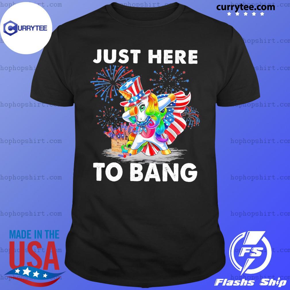 Unicorn Dabbing Just Here To Bang American Flag 4th Of July Shirt