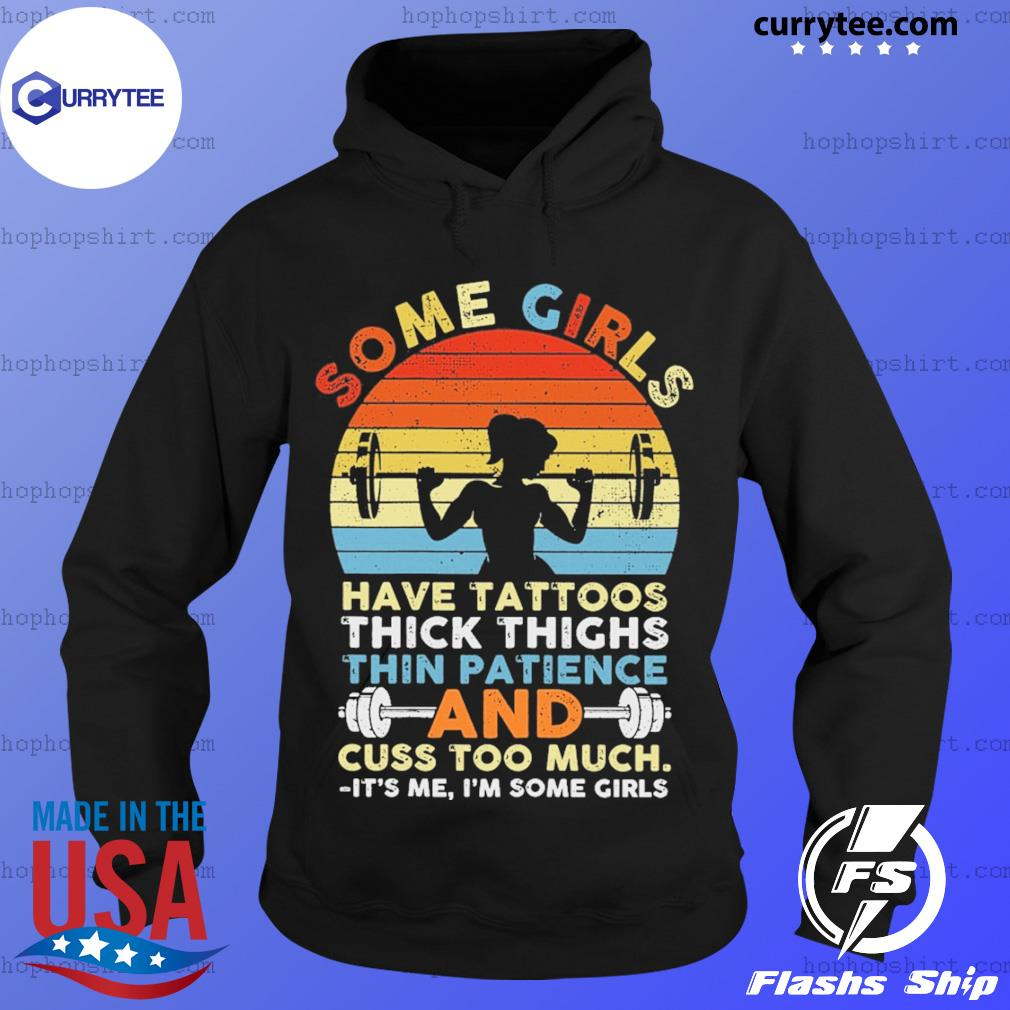 WEIGHT LIFTING Some Girls Have Tattoos Thick Thighs Thin Patience And Cuss Too Much Shirt Hoodie