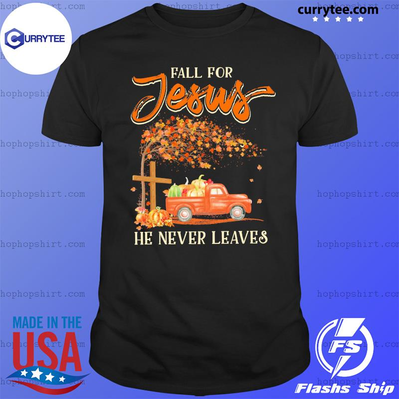 Fail For Jesus He Never Leaves Halloween Shirt