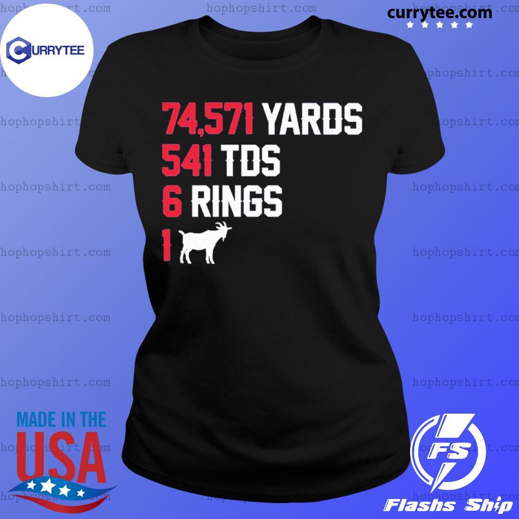 74,571 Yards 541 TDS 6 Rings 1 GOAT s Ladies Tee