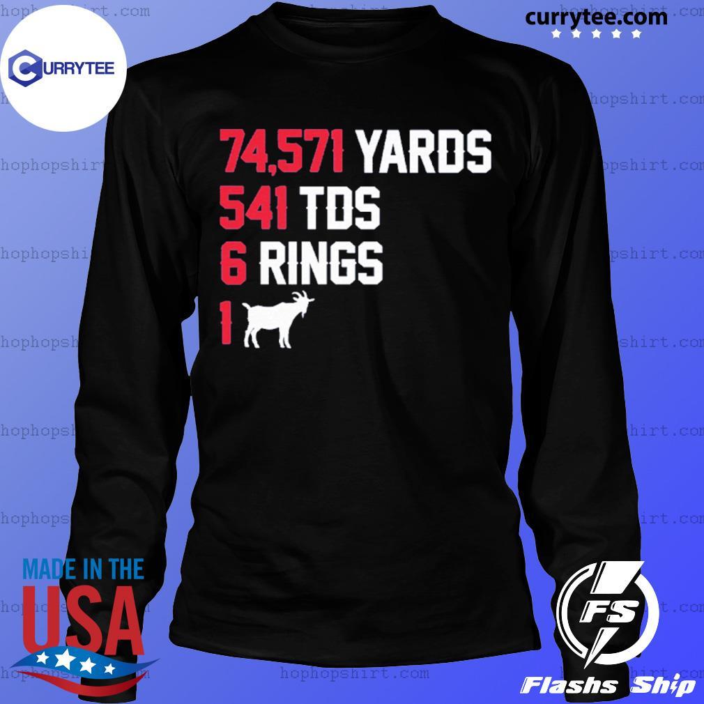74,571 Yards 541 TDS 6 Rings 1 GOAT s LongSleeve