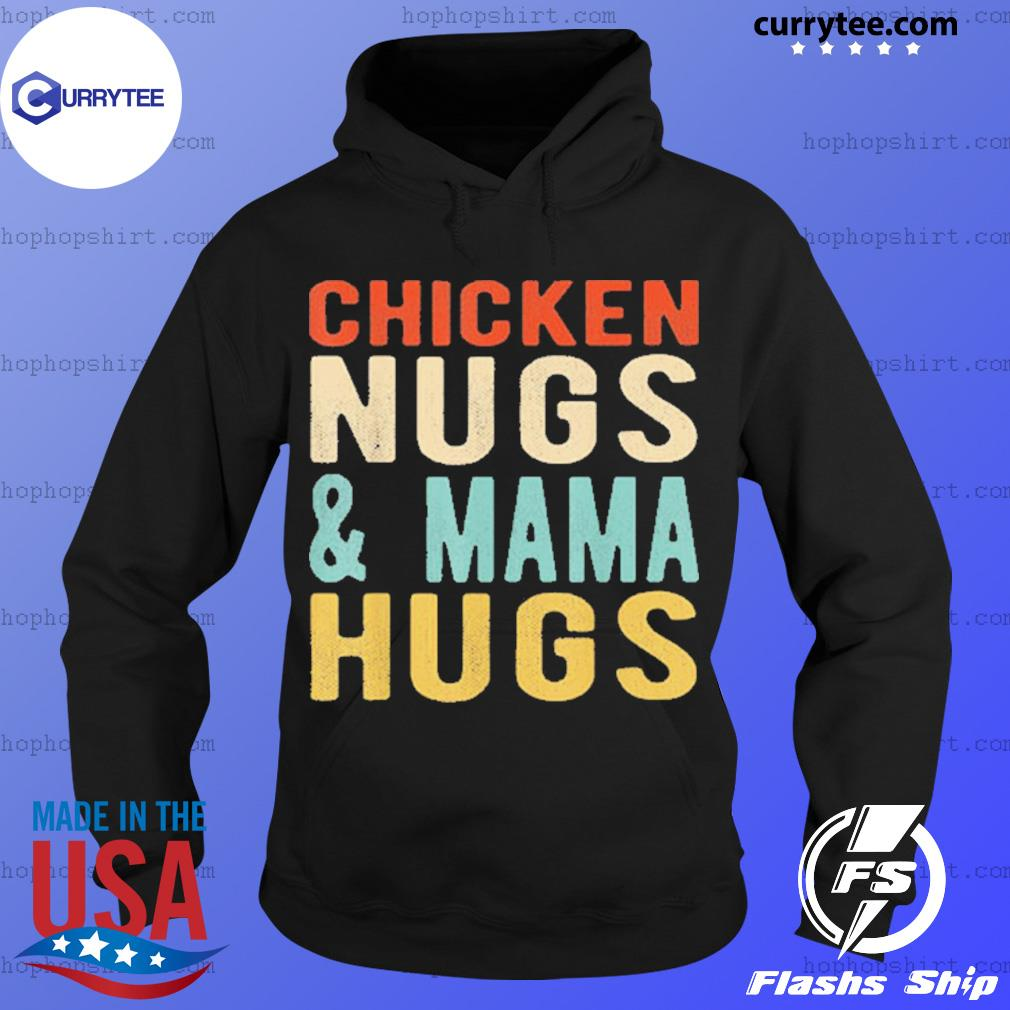 Chicken nugs and mama hugs for nugget lover vintage s Hoodie