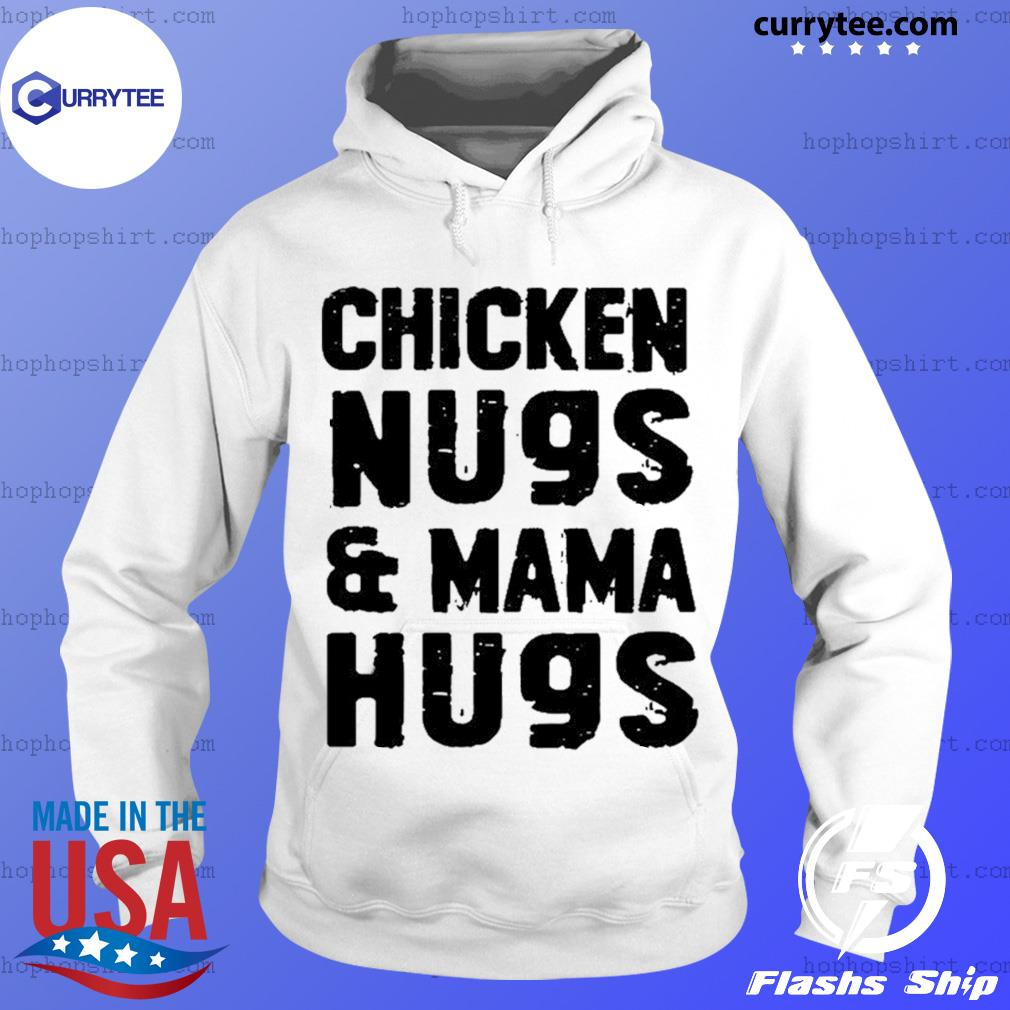 Chicken nugs and mama hugs s Hoodie