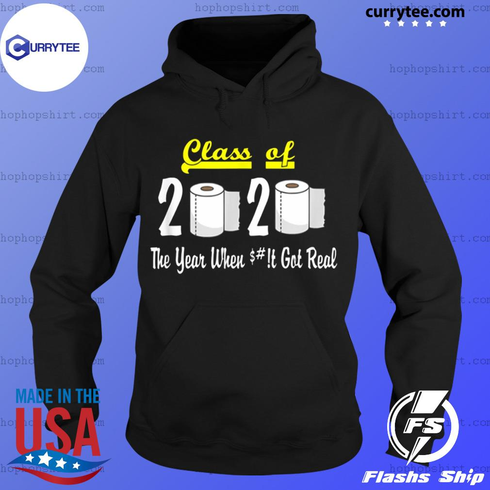 Class of 2020 The Year When Shit Got Real Apocalypse Shirt Hoodie