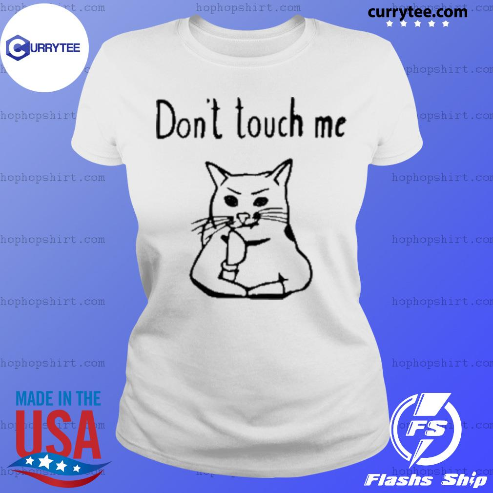 Covid-19 Cat Don't touch me s Ladies Tee