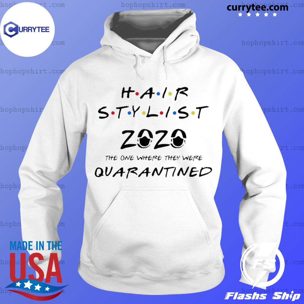 Hair stylist 2020 the one where they were quarantined s Hoodie