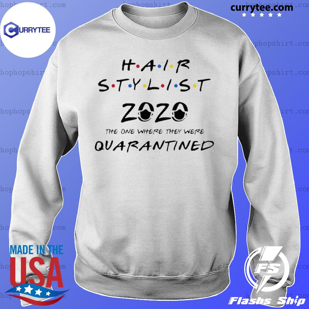 Hair stylist 2020 the one where they were quarantined s Sweater