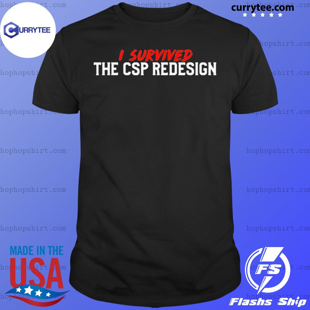 I survived the redesign 2020 shirt