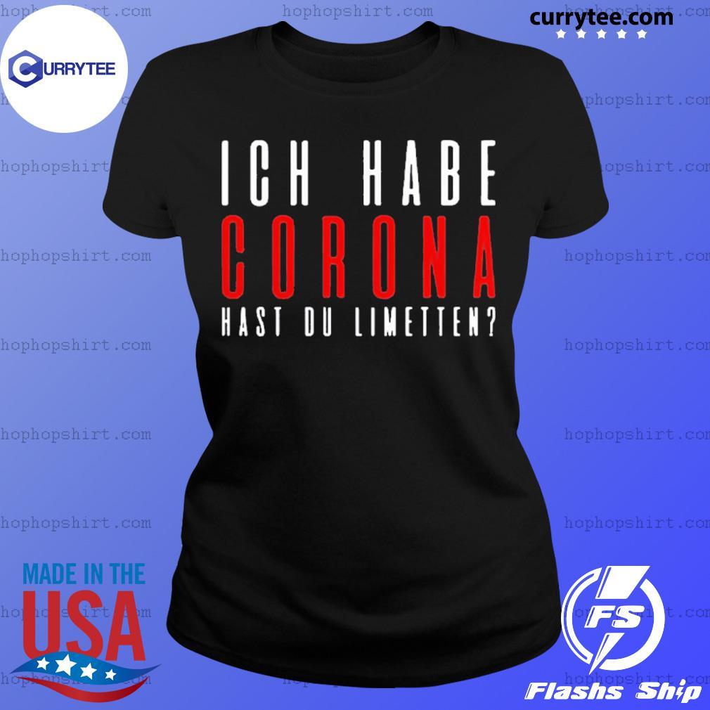 ICH Habe Corona hast du limetten red IF s Ladies Tee