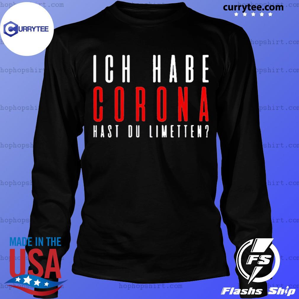 ICH Habe Corona hast du limetten red IF s LongSleeve