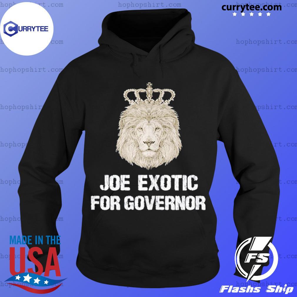 Joe Exotic For Governor Shirt Hoodie