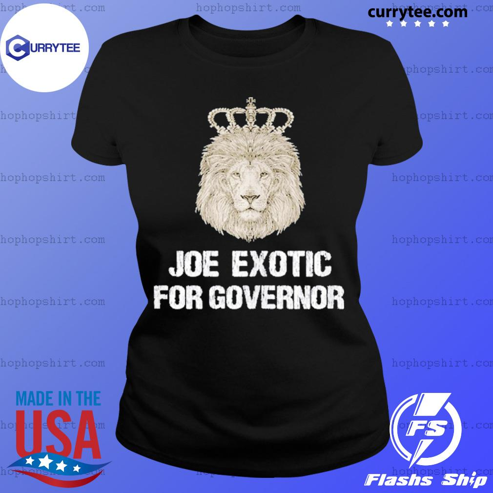 Joe Exotic For Governor Shirt Ladies Tee